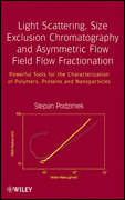 Light Scattering, Size Exclusion Chromatography and Asymmetric Flow Field Flow Fractionation: Powerful Tools for the Characterization of Polymers, Pro