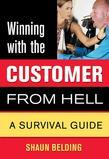 Winning with the Customer from Hell