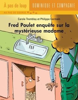 Fred Poulet enquête sur la mystérieuse madame