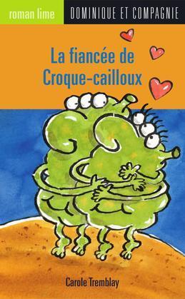 La fiancée de Croque-cailloux