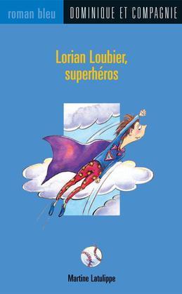 Lorian Loubier, superhéros