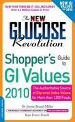 The New Glucose Revolution Shopper's Guide to GI Values 2010: The Authoritative Source of Glycemic Index Values for More Than 1000 Foods