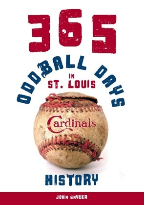 365 Oddball Days in St. Louis Cardinals History