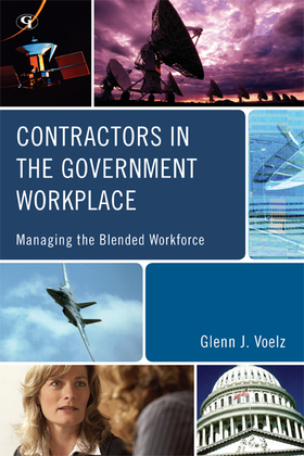 Contractors in the Government Workplace: Managing the Blended Workforce