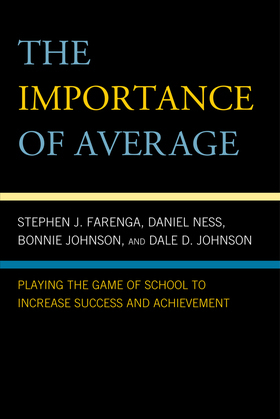 The Importance of Average: Playing the Game of School to Increase Success and Achievement