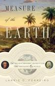 Measure of the Earth: The Enlightenment Expedition That Reshaped Our World