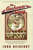 The Gashouse Gang: How Dizzy Dean, Leo Durocher, Branch Rickey, Pepper Martin, and Their Colorful, Come-from-Behind Ball Club Won the World Series¿and