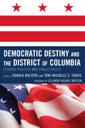 Democratic Destiny and the District of Columbia: Federal Politics and Public Policy