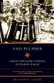 Nazi Plunder: Great Treasure Stories Of World War II