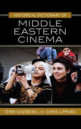 Historical Dictionary of Middle Eastern Cinema