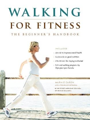 Walking for Fitness: The Beginner's Handbook