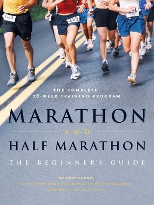 Marathon and Half-Marathon: The Beginner's Guide