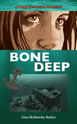 Bone Deep: A Peggy Henderson Adventure