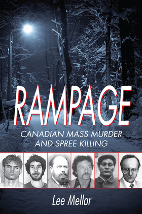 Rampage: Canadian Mass Murder and Spree Killing