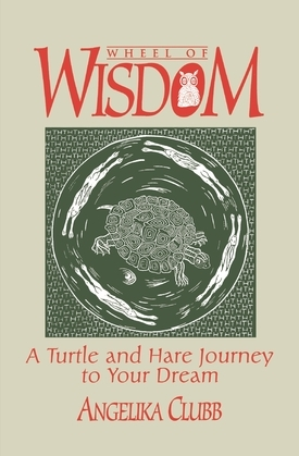 Wheel of Wisdom: A Turtle & Hare Journey to Your Dream