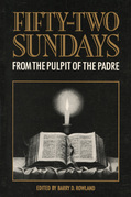 Fifty-Two Sundays: From the Pulpit of The Padre
