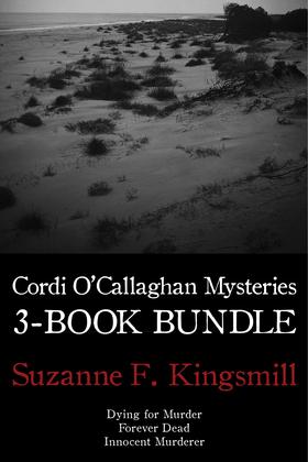 Cordi O'Callaghan Mysteries 3-Book Bundle: Dying for Murder / Forever Dead / Innocent Murderer