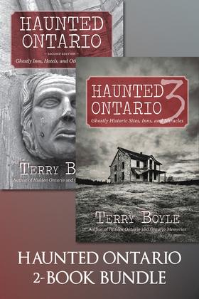 Haunted Ontario 2-Book Bundle: Haunted Ontario / Haunted Ontario 3