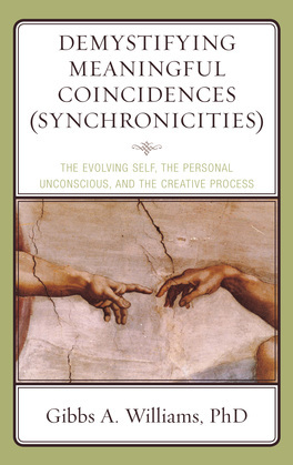Demystifying Meaningful Coincidences (Synchronicities): The Evolving Self, the Personal Unconscious, and the Creative Process