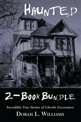 Haunted - Incredible True Stories of Ghostly Encounters 2-Book Bundle: Haunted / Haunted Too