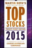 Top Stocks 2015: A Sharebuyer's Guide to Leading Australian Companies