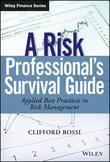 A Risk Professionals Survival Guide: Applied Best Practices in Risk Management