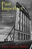 Past Imperfect: Facts, Fictions, Fraud American History from Bancroft and Parkman to Ambrose, Bellesiles, Ellis, and