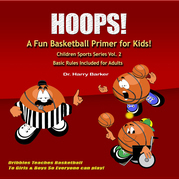 HOOPS!: A Fun Basketball Primer for Kids