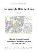 Au cœur du Bois des Lens, T.1 Histoire chronologique et anecdotique du village gardois de Moulézan