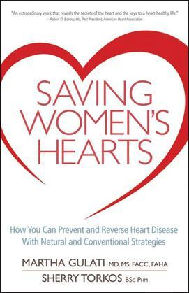 Saving Women's Hearts: How You Can Prevent and Reverse Heart Disease with Natural and Conventional Strategies