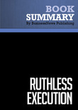 Summary : Ruthless Execution - Amir Hartman