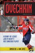 The Ovechkin Project: A Behind-the-Scenes Look at Hockey's Most Dangerous Player