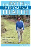 The Path to Phenomenal Health