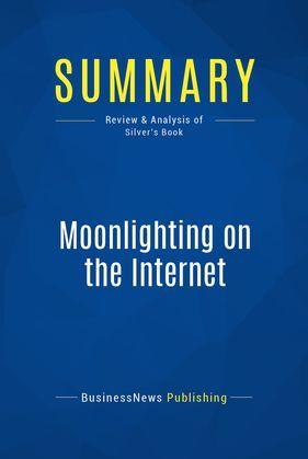 Summary: Moonlighting on the Internet