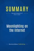 Summary: Moonlighting on the Internet