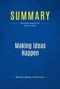 Summary : Making Ideas Happen - Scott Belsky