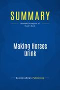 Summary : Making Horses Drink - Alex Hiam