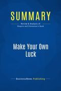 Summary : Make Your Own Luck - Eileen Shapiro and Howard Stevenson