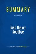 Summary : Kiss Theory Goodbye - Bob Prosen