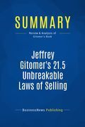 Summary : Jeffrey Gitomer's 21.5 Unbreakable Laws of Selling - Jeffrey Gitomer