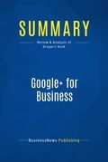 Summary : Google+ for Business - Chris Brogan
