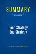 Summary : Good Strategy Bad Strategy - Richard Rumelt