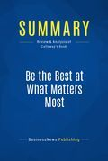 Summary : Be The Best At What Matters Most - Joe Calloway