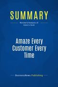 Summary : Amaze Every Customer Every Time - Shep Hyken