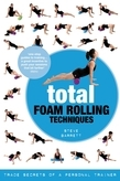 Total Foam Rolling Techniques