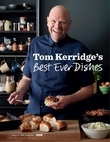 Tom Kerridge'€™s Best Ever Dishes