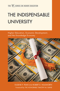 The Indispensable University: Higher Education, Economic Development, and the Knowledge Economy