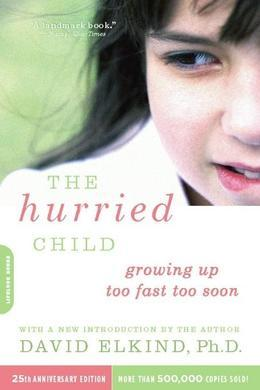 The Hurried Child-25th Anniversary Edition