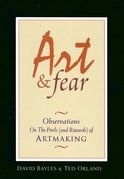 Art &amp; Fear: Observations on the Perils (and Rewards) of Artmaking