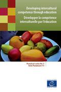 Developing intercultural competence through education (Pestalozzi series No. 3)